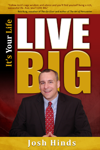 It's Your Life, LIVE BIG! Motivational Book By Josh Hinds