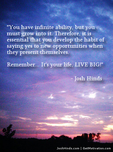 You have infinite ability - Quote By Josh Hinds